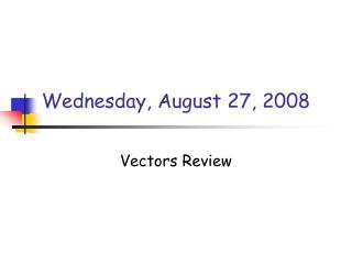 Wednesday, August 27, 2008