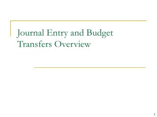 Journal Entry and Budget Transfers Overview