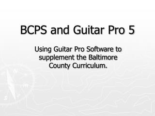 BCPS and Guitar Pro 5