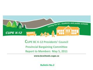 C UPE BC K-12 Presidents' Council Provincial Bargaining Committee  Report to Members  May 5, 2011