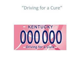 """Driving for a Cure"""