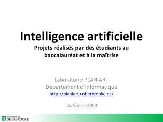 Intelligence artificielle Projets réalisés par des étudiants au  baccalauréat et à la maîtrise