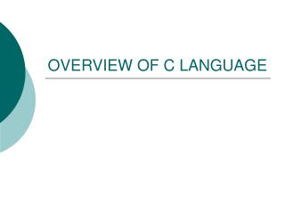 OVERVIEW OF C LANGUAGE