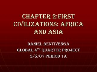 Chapter 2:First Civilizations: Africa and Asia