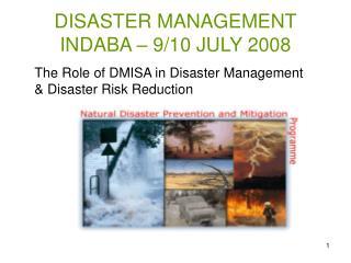 DISASTER MANAGEMENT INDABA – 9/10 JULY 2008