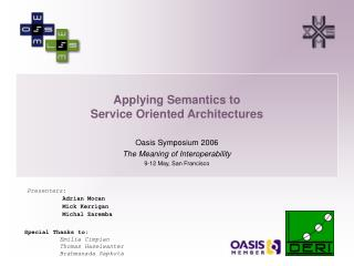 Applying Semantics to  Service Oriented Architectures