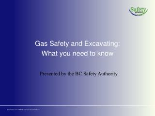 Gas Safety and Excavating: What you need to know