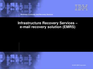 Infrastructure Recovery Services –  e-mail recovery solution (EMRS)