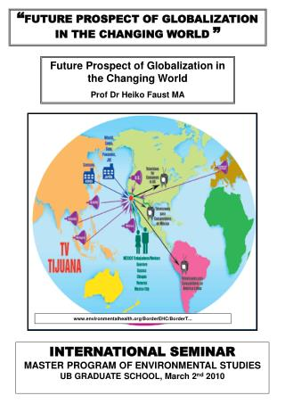 """ FUTURE PROSPECT OF GLOBALIZATION  IN THE CHANGING WORLD  """