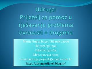 Udruga: Prijatelj  za pomoć u rješavanju problema ovisnosti o drogama