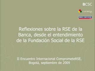 Reflexiones sobre la RSE de la Banca, desde el entendimiento de la Fundación Social de la RSE