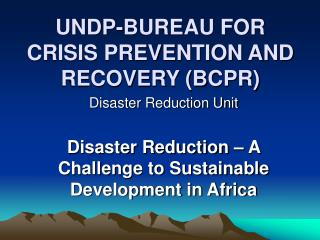 UNDP-BUREAU FOR CRISIS PREVENTION AND RECOVERY (BCPR)