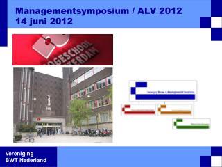 Managementsymposium / ALV 2012 14 juni 2012