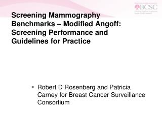 Robert D Rosenberg and Patricia Carney for Breast Cancer Surveillance Consortium