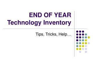 END OF YEAR  Technology Inventory