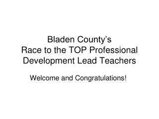 Bladen County's  Race to the TOP Professional Development Lead Teachers