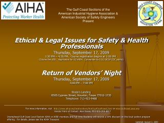 Ethical & Legal Issues for Safety & Health Professionals Thursday, September 17, 2009
