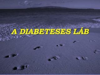 A DIABETESES LÁB
