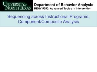 Sequencing across Instructional Programs: Component/Composite Analysis