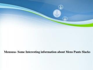 Mensusa- Some Interesting information about Mens Pants Slack