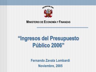 � Ingresos del Presupuesto P�blico 2006�