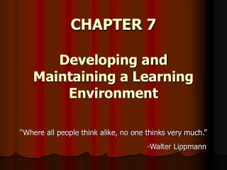 CHAPTER 7 Developing and Maintaining a Learning Environment