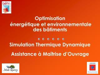 Optimisation  énergétique et environnementale des bâtiments Simulation Thermique Dynamique