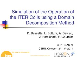 Simulation of the Operation of the ITER Coils using a Domain Decomposition Method