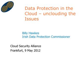 Data Protection in the Cloud – unclouding the Issues