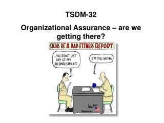TSDM-32 Organizational Assurance – are we getting there?