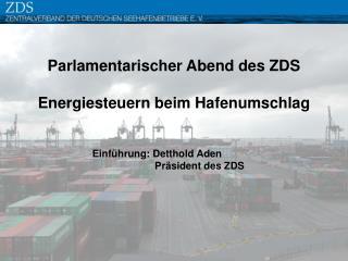 Parlamentarischer Abend des ZDS Energiesteuern beim Hafenumschlag