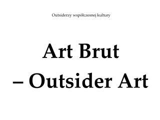 Outsiderzy współczesnej kultury