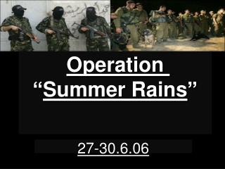 "Operation  "" Summer Rains """