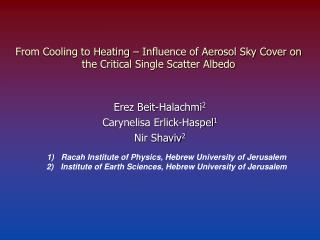 From Cooling to Heating – Influence of Aerosol Sky Cover on the Critical Single Scatter Albedo