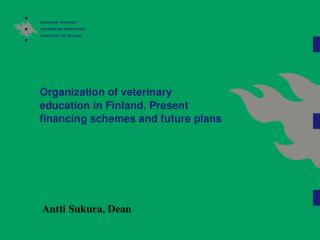 Organization of veterinary education in Finland. Present financing schemes and future plans