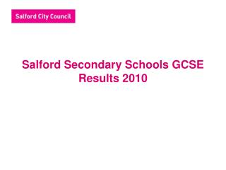 Salford Secondary Schools GCSE Results 2010