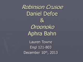 Robinson Crusoe Daniel Defoe & Oroonoko Aphra Bahn