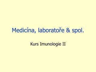 Medicína, laboratoře & spol.