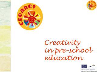 Creativity  in pre-school  education