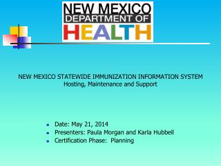 NEW MEXICO STATEWIDE IMMUNIZATION INFORMATION SYSTEM Hosting, Maintenance and Support