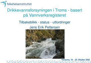 Drikkevannsforsyningen i Troms - basert på Vannverksregisteret