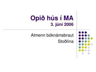 Opið hús í MA 3. júní 2006