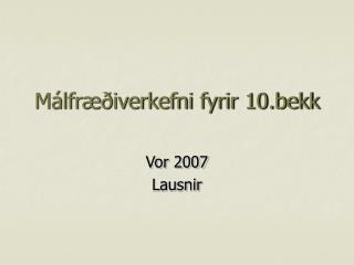 M�lfr��iverkefni fyrir 10.bekk