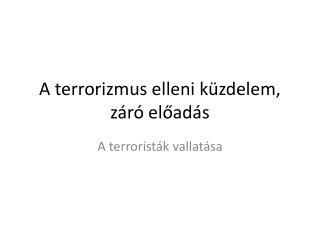 A terrorizmus elleni küzdelem, záró előadás