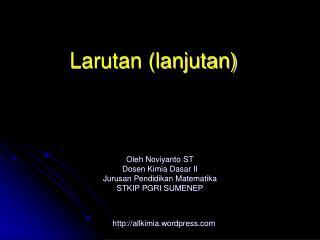 Oleh Noviyanto ST Dosen Kimia Dasar II Jurusan Pendidikan Matematika STKIP PGRI SUMENEP