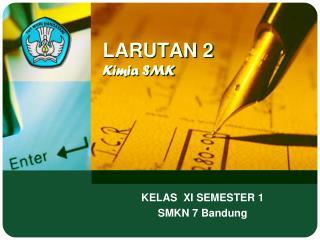 LARUTAN 2 Kimia SMK
