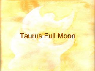 Taurus Full Moon
