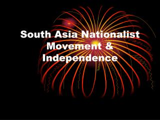 South Asia Nationalist Movement & Independence