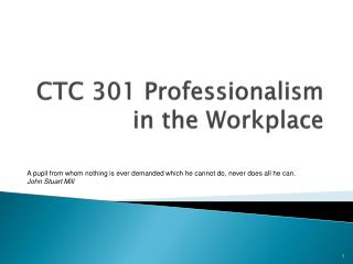 CTC 301 Professionalism in the Workplace