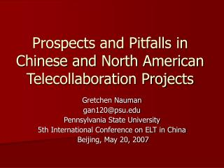Prospects and Pitfalls in Chinese and North American Telecollaboration Projects